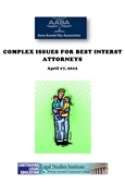 Complex Issues For Best Interest Attorneys
